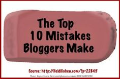 The Top 10 Mistakes Bloggers Make - Heidi Cohen via @The Likeability Co