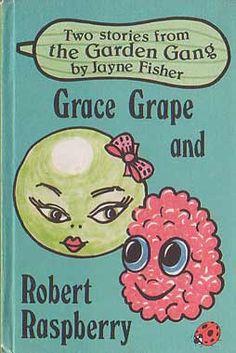 Ladybird Book by Jayne Fisher. The Garden Gang - Grace Grape and Robert Raspberry. 1980s Childhood, Childhood Memories, Nice Memories, Baby Memories, Bali, Ladybird Books, 80s Kids, Retro Kids, 90s Nostalgia