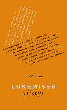Title: Lukemisen ylistys   Author: Harold Bloom   Designer: Päivi Puustinen Robert Browning, Marcel Proust, Walt Whitman, John Keats, Ernest Hemingway, Bloom, Author, Orange, Jorge Luis Borges