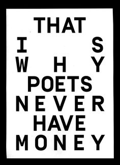 Poster That Is Why Poets Never Have Money