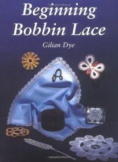 Beginning Bobbin Lace by Gilian Dye