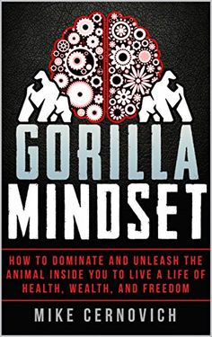 Gorilla Mindset: How to Control Your Thoughts and Emotions, Improve Your Health and Fitness, Make More Money and Live Life on Your Terms Got Books, Books To Read, Non Fiction, Book Categories, This Is A Book, What To Read, Free Kindle Books, Libros, Science