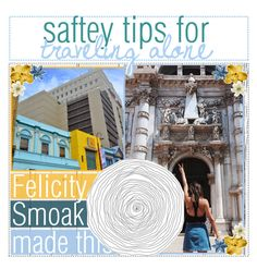 """Saftet Tips for Traveling Alone as a Girl // Felicity Smoak // Ashton-Kate // 7-23-16"" by warrior-girls ❤ liked on Polyvore featuring art and tipsbyashton"