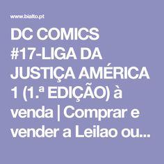 DC COMICS #17-LIGA DA JUSTIÇA AMÉRICA 1 (1.ª EDIÇÃO) à venda | Comprar e vender a Leilao ou Preço fixo | Compras Online no Bialto.pt