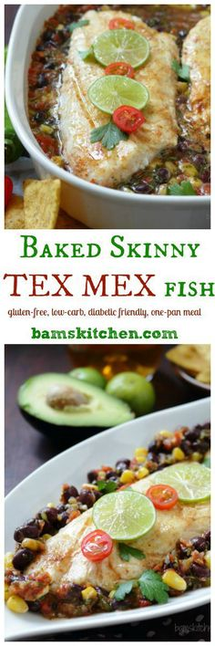 Baked Skinny TEX MEX Fish / GLUTEN FREE/ LOW CARB/ DIABETIC FRIENDLY/ LOW FAT/ CARDIAC CRIENDLY/ all in ONE-PAN in less than 30 MINS/  http://bamskitchen.com