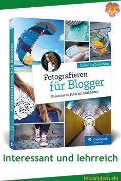 Fotografieren für Blogger von Katharina Dielenhein ist ein lehrreiches und interessantes Buch sowohl für Anfänger als auch Fortgeschrittene im Bereich Fotografie. Nicht nur für Blogger geeignet. https://lexasleben.de/katharina-dielenhein-fotografieren-fuer-blogger/