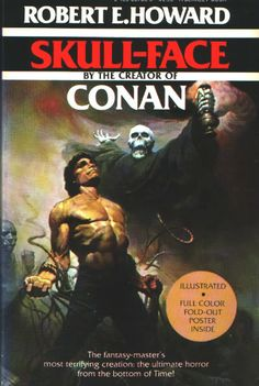 Skull-Face by Robert E. Novus Ordo Seclorum, Greek Tragedy, Step Kids, Book And Magazine, Skull Face, A Guy Who, Pulp Fiction, Conan, Horror