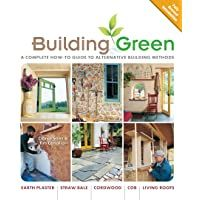 Building Green New Edition A Complete How To Guide To Alternative Building Methods Earth Plaster Straw Bale Cordwoo Green Design Living Roofs Green Building