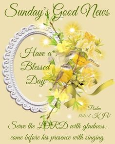 Happy Sunday Morning, Sunday Love, Happy Sunday Quotes, Good Morning, Psalm 100, Psalms, Serve The Lord, Good News, Singing