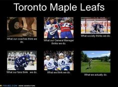 """What the Toronto Maple Leafs do -"" Hockey Memes, Sports Memes, Funny Hockey, Funny Sports, Maple Leafs Hockey, Crazy Day, O Canada, All Team, Toronto Maple Leafs"