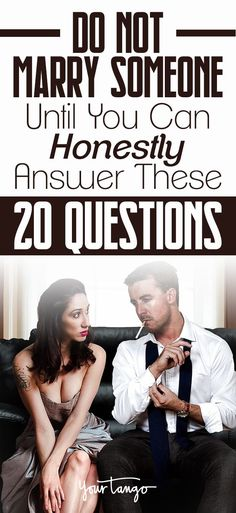 Do Not Marry Someone Until You Can Honestly Answer These 20 Qs