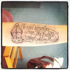 My Forearm tattoo. Lyrics from Spinning by Jacks Mannequin.