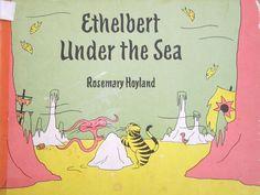 Ethelbert Under the Sea: by Rosemary Hoyland (1956)