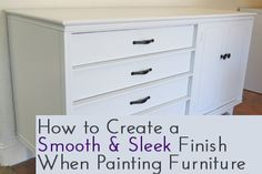 how to do a smooth & sleek finish when painting furniture