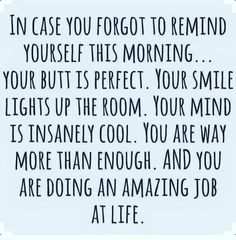 Because sometimes we all need a little Monday reminder!  You Are Enough…