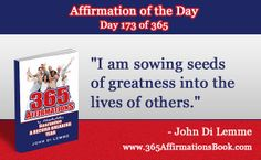 """I am sowing seeds of greatness into the lives of others."" - John Di Lemme"