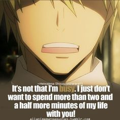 We all know this feeling all too well Shizuo. You just happened to put it into words