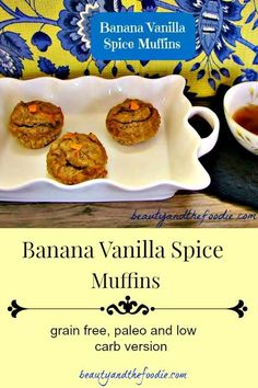 Banana Vanilla Spice Muffins are grain free, paleo, with a low carb option.
