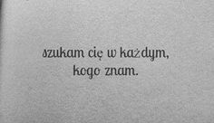 Quotations, Qoutes, Polish Language, Describe Me, In My Feelings, Love Him, Texts, Tattoo Quotes, Love Quotes