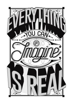 'Everything you can imagine is real' -Pablo Picasso via Behance