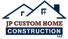 JP Custom Home Construction