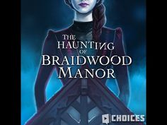 Choices: Stories You Play - The Haunting of Braidwood Manor Chapter 6 FI...