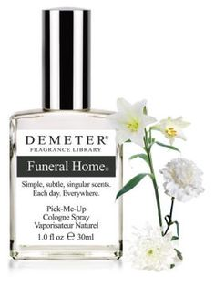 Funeral Home..why do I want to know what this smells like!!!