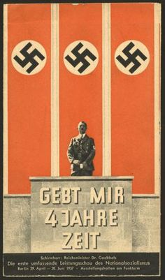 "29.4-20.6.1937 - Gebt mir 4 Jahre Zeit: die erste umfassende Leistungsschau des Nationalsozialismus : Berlin | Give me four years' time: the first comprehensive exhibition of National Socialist achievements:  Berlin. A leaflet printed on the occasion of the first National Socialist exhibition held in Berlin. ""Schirmherr: Reichsminister Dr. Goebbels"""