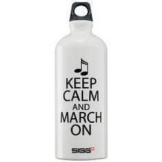 Fun marching band camp Sigg water bottle says Keep Calm And March On.