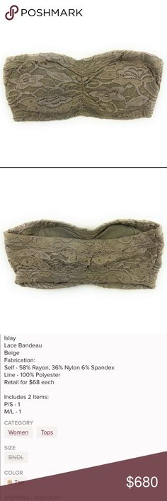 Islay lace bandeau Islay lace bandeau top MSRP $68 58% rayon 36% nylon 6% spandex Lining 100% polyester Beige/Tan Islay Intimates & Sleepwear Bandeaus