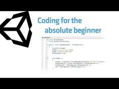 Unity - Coding in Unity for the Absolute Beginner