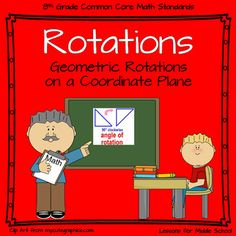 This is a collection of 6 Lessons with accompanying activities and practice worksheets to teach students the concepts of Rotations in the 8th Grade Common Core Math Standards with a focus on Geometry