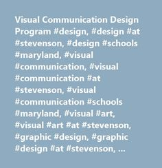 Visual Communication Design Program #design, #design #at #stevenson, #design #schools #maryland, #visual #communication, #visual #communication #at #stevenson, #visual #communication #schools #maryland, #visual #art, #visual #art #at #stevenson, #graphic #design, #graphic #design #at #stevenson, #graphic #design #schools #maryland, #photography, #photography #at #stevenson, #motion #graphic, #motion #graphic #at #stevenson, #media, #media #at #stevenson, #time-based, #time-based #at…