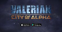Explore the Valerian Universe with Sensational Mobile Game The much-anticipated epic space adventure Valerian: City of Alpha goes live on iOS and Google Play today.