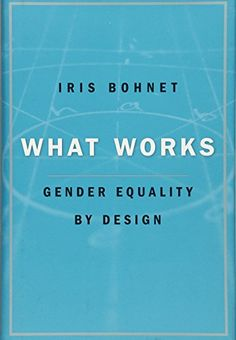 """""""What works : gender equality by design"""". Cambridge, Massachusetts : The Belknap Press of Harvard University Press, Location: IESE Library Barcelona New Books, Good Books, Books To Read, Reading Online, Books Online, Iris, Harvard University Press, Gender Inequality, Behavioral Science"""