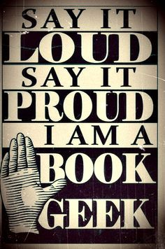 I AM A BOOK GEEK!!!!