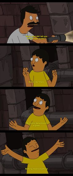 """Bob's Burgers Season 2 Episode 1: The Belchies. """"Ironic detachment is great! Nothing means anything!"""" Bobs Burgers Funny, Bobs Burgers Quotes, Bob S, Funny Photos, Funny Images, Favorite Tv Shows, Belcher Family, Jamba Juice, Tv Quotes"""