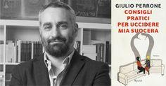 """[Libri] """"Consigli pratici per uccidere mia suocera"""" di Giulio Perrone, recensione di Gianna Gambini"""