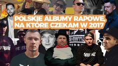 Rap gadanina #16 - Polskie albumy rapowe, na które czekam w 2017