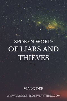 Of Liars And Thieves: Spoken Word Poetry   VIANO'S BITS OF EVERYTHING Hope Quotes, Words Quotes, Quotes To Live By, Spoken Word Poetry, Motivational Quotes, Inspirational Quotes, Affirmation Quotes, You Lied, Sweet Words
