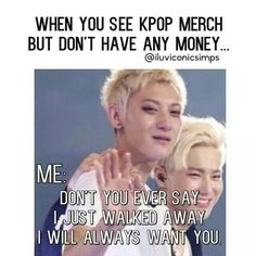 "kekek admit it gulls we sing this part of wrecking ball while being dragged away with our non - kpop - ish friends saying ""come on you could save up more money anyways"" and i am referring to Suho *points at Suho* wait Suho??.................. SUHO OPPA MAY I BORROW SOME OF YOUR MONEY~??? keke"