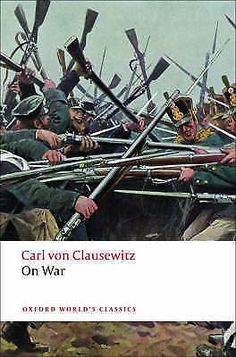 von clausewitzs influence in the wars To jill report clausewitz's on war the art of war by sun tzu and on war by carl von clausewitz have long been studied on a discrete basis.