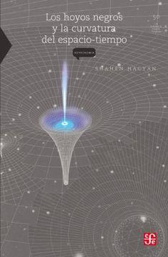 Los hoyos negros y la curvatura del espacio tiempo - Shahen Hacyan