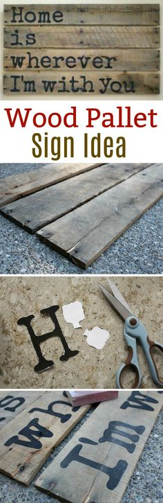 wood pallet signs, DIY Wood Pallets, Wood Pallet Ideas, Home is wherever I'm with you