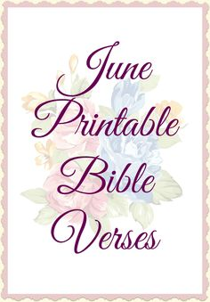 Printable Bible Verses http://rahabtoriches.com/june-printable-bible-verses/?utm_content=buffer39cb3&utm_medium=social&utm_source=pinterest.com&utm_campaign=buffer #printables #homeschool