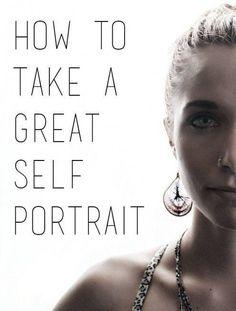 How to Take a Great Self Portrait
