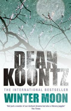 Winter Moon by Dean Koontz. $8.61. Publisher: Headline; New Ed edition (December 6, 2012). 482 pages. Author: Dean Koontz