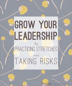 Taking risks and working on challenges helps us to stretch our leadership skills and step out of our comfort zones. Leadership Lessons, Take Risks, Stretches, Creativity, Challenges, Mindfulness, Learning, Taking Risks, Studying