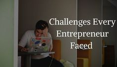 5 Challenges Every Entrepreneur Faced:
