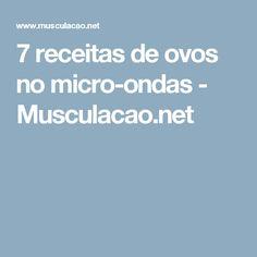 7 receitas de ovos no micro-ondas - Musculacao.net